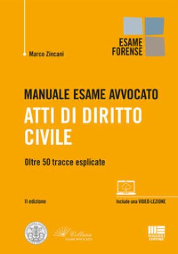 Manuale esame avvocato. Atti di diritto civile. Oltre 50 tracce esplicate - Marco Zincani pdf epub