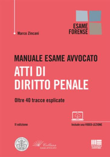 Manuale esame avvocato. Atti di diritto penale - Marco Zincani | Thecosgala.com