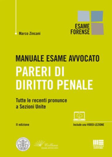 Manuale esame avvocato. Pareri di diritto penale - Marco Zincani |