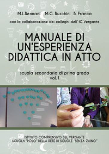 Manuale di un'esperienza didattica in atto. Scuola secondaria di primo grado. 1. - Maria Luisa Bennani | Ericsfund.org