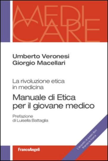 Manuale di etica per il giovane medico. La rivoluzione etica in medicina - Umberto Veronesi |