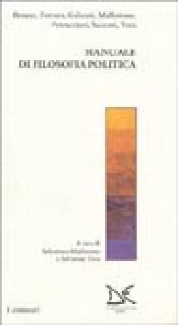 Manuale di filosofia politica. Annali di etica pubblica - Salvatore Veca |