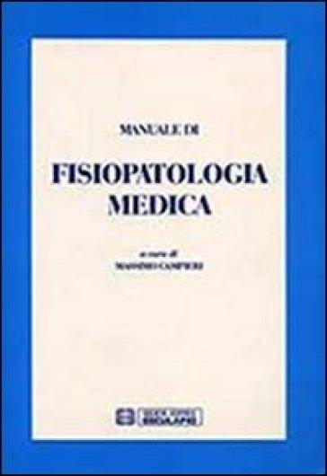 Manuale di fisiopatologia medica - Massimo Campieri | Rochesterscifianimecon.com