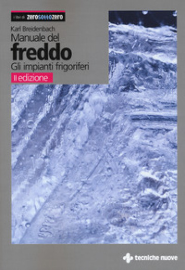 Manuale del freddo. Gli impianti frigoriferi - Karl Breidenbach | Thecosgala.com