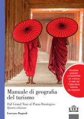 Manuale di geografia del turismo. Dal grand tour al piano strategico. Con Contenuto digitale per accesso on line