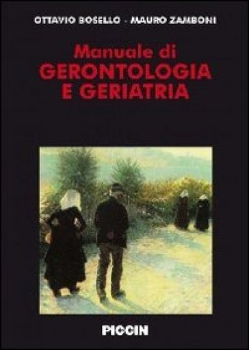 Manuale di gerontologia e geriatria - Ottavio Bosello  