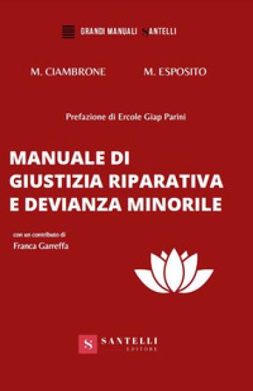 Manuale di giustizia riparativa e devianza minorile - Maria Cristina Ciambrone | Jonathanterrington.com