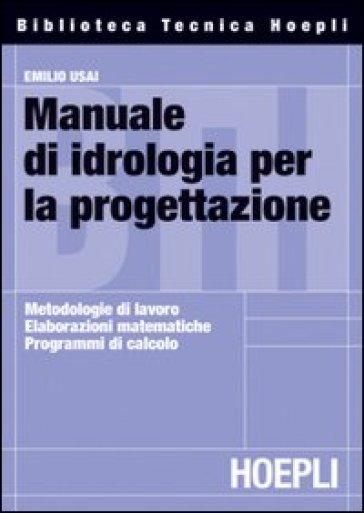 Manuale di idrologia per la progettazione - Emilio Usai |