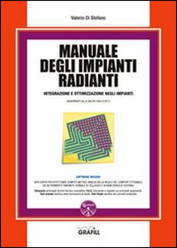 Manuale degli impianti radianti. Con aggiornamento online - Valerio Di Stefano  