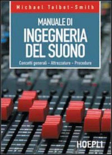 Manuale di ingegneria del suono - Michael Talbot Smith |