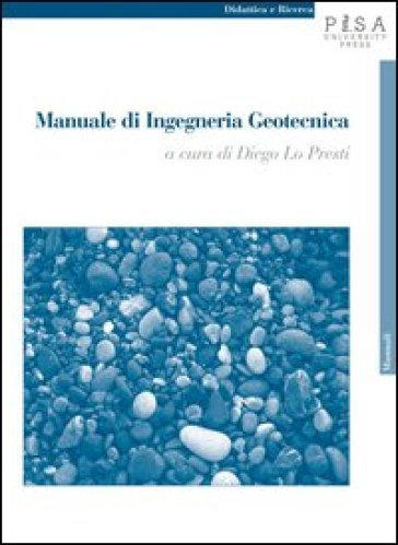 Manuale di ingegneria geotecnica. 1. - D. C. Lo Presti | Thecosgala.com