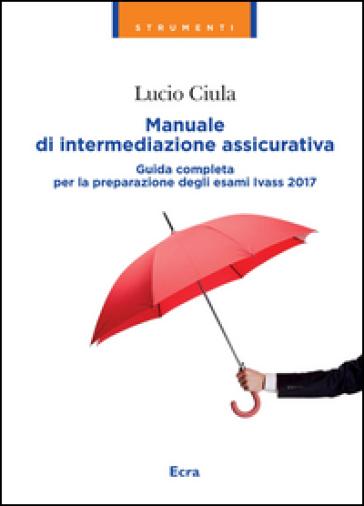 Manuale di intermediazione assicurativa - Lucio Ciula |