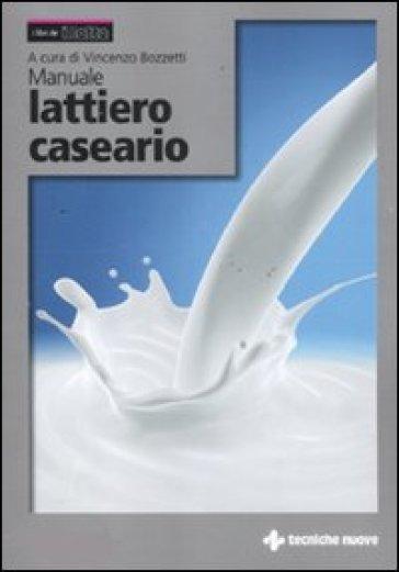Manuale lattiero caseario - V. Bozzetti pdf epub
