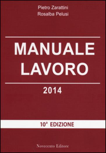 Manuale lavoro 2014 - Pietro Zarattini  