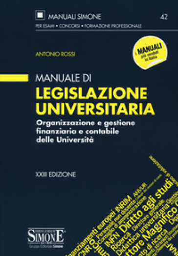 Manuale di legislazione universitaria. Organizzazione e gestione finanziaria e contabile delle Università - Antonio Rossi pdf epub