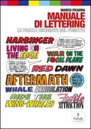 Manuale di lettering. Le parole disegnate nel fumetto - Marco Ficarra   Thecosgala.com