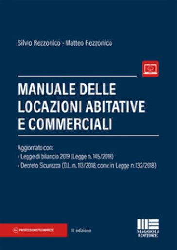 Manuale delle locazioni abitative e commerciali - Silvio Rezzonico |