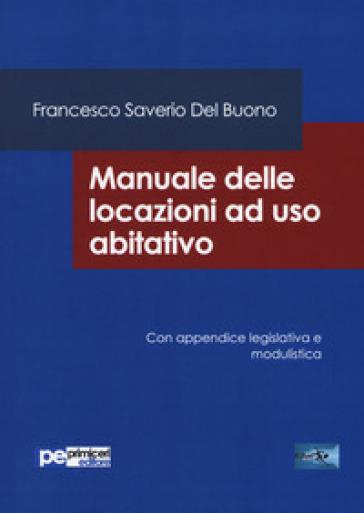 Manuale delle locazioni ad uso abitativo - Francesco Saverio Del Buono | Jonathanterrington.com