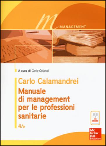 Manuale di management per le professioni sanitarie. Con e-book - Carlo Calamandrei | Thecosgala.com