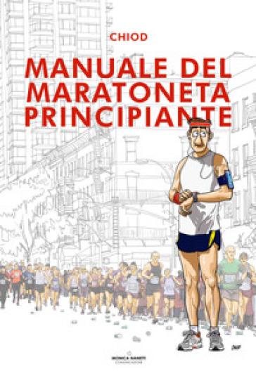 Manuale del maratoneta principiante - Chiod |