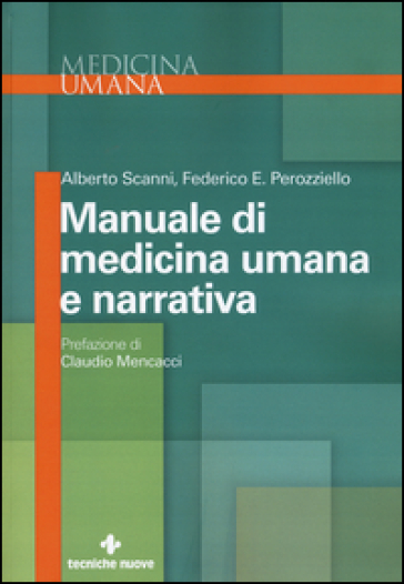 Manuale di medicina umana e narrativa - Alberto Scanni | Rochesterscifianimecon.com