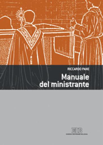 Manuale del ministrante. Ediz. illustrata - Riccardo Pane |