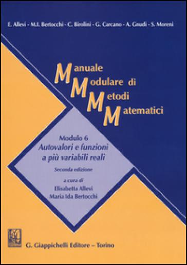Manuale modulare di metodi matematici. Modulo 6: Autovalori e funzioni a più variabili reali - Elisabetta Allevi |