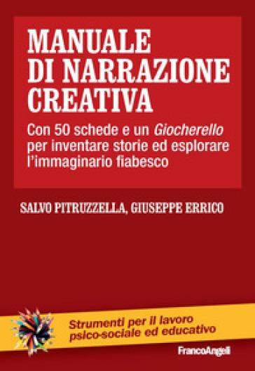 Manuale di narrazione creativa. Con 50 schede - Salvo Pitruzzella |