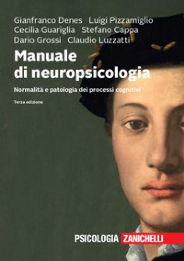 Manuale di neuropsicologia. Normalità e patologia dei processi cognitivi. Con e-book - G. Denes pdf epub