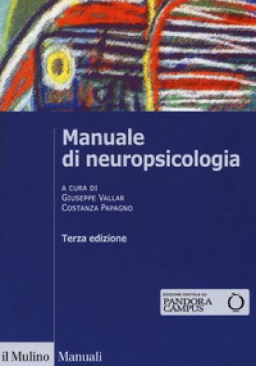 Manuale di neuropsicologia clinica. Clinica ed elementi di riabilitazione - G. Vallar   Thecosgala.com