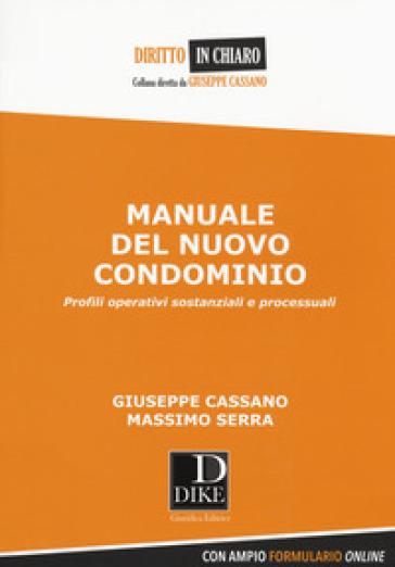 Manuale del nuovo condominio. Profili operativi sostanziali e processuali. Con Contenuto digitale per download e accesso on line - Giuseppe Cassano |