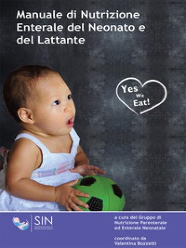 Manuale di nutrizione enterale del neonato e del lattante - V. Bozzetti |