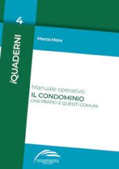 Manuale operativo: il condominio. Casi pratici e quesiti comuni