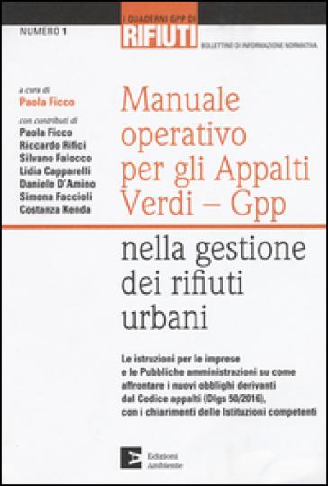 Manuale operativo per gli appalti Verdi-Gpp nella gestione dei rifiuti urbani - Paola Ficco pdf epub