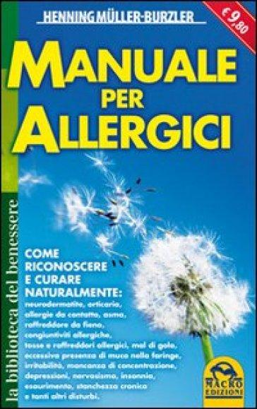 Manuale per allergici - Henning Muller-Burzler |