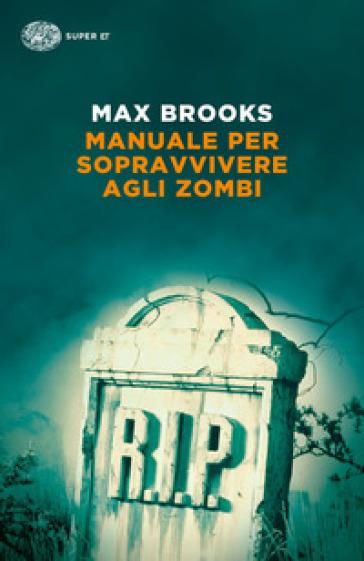 Manuale per sopravvivere agli zombi - Max Brooks  