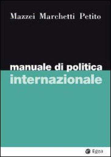 Manuale di politica internazionale - Raffaele Marchetti |