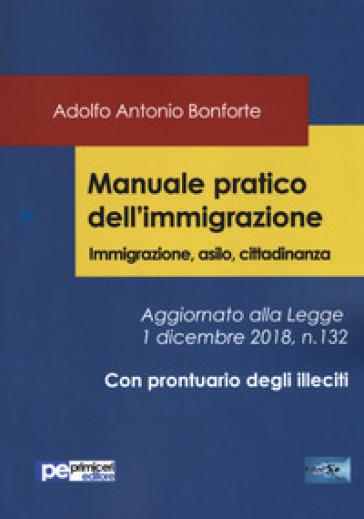Manuale pratico dell'immigrazione. Immigrazione, asilo, cittadinanza - Adolfo Antonio Bonforte | Rochesterscifianimecon.com