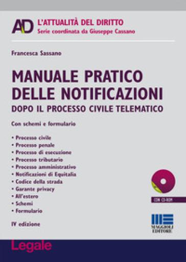 Manuale pratico delle notificazioni. Con CD-ROM - Francesca Sassano | Rochesterscifianimecon.com