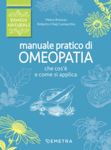 Manuale pratico di omeopatia - Pietro Bressan | Rochesterscifianimecon.com