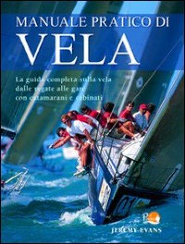 Manuale pratico di vela - Jeremy Evans | Rochesterscifianimecon.com
