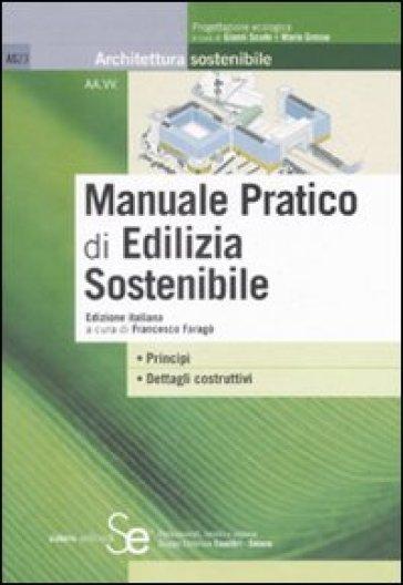 Manuale pratico di edilizia sostenibile. Ediz. illustrata - F. Faragò pdf epub