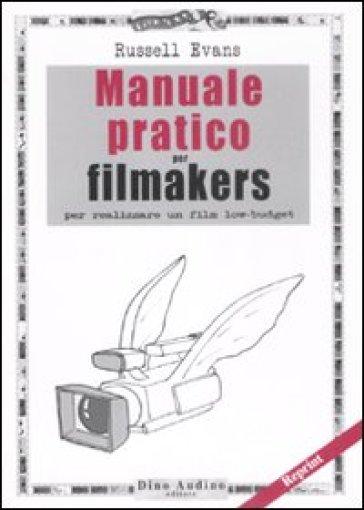 Manuale pratico per filmakers - Russel Evans |