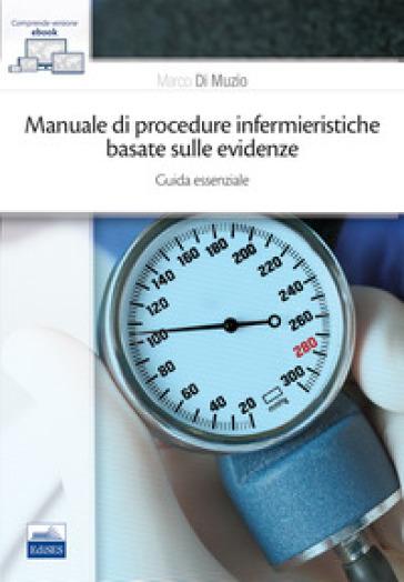 Manuale di procedure infermieristiche basate sull'evidenza. Guida essenziale - Marco Di Muzio pdf epub