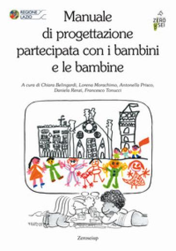 Manuale di progettazione partecipata con i bambini e le bambine - C. Belingardi   Ericsfund.org