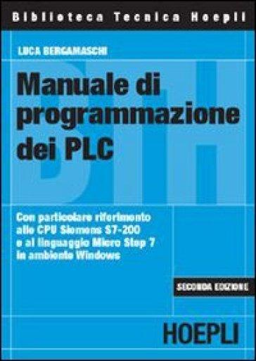Manuale di programmazione dei PLC - Luca Bergamaschi |