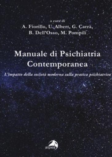 Manuale di psichiatria contemporanea. L'impatto della società moderna sulla pratica psichiatrica - A. Fiorillo pdf epub