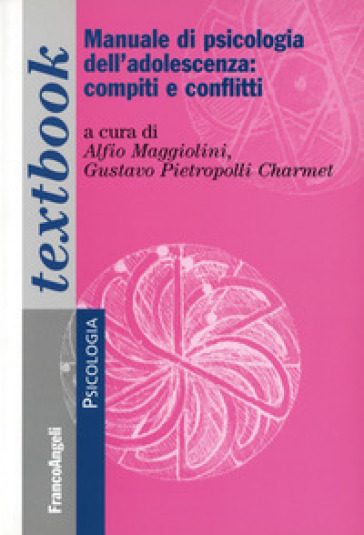 Manuale di psicologia dell'adolescenza: compiti e conflitti - Alessandro Maggiolini | Thecosgala.com
