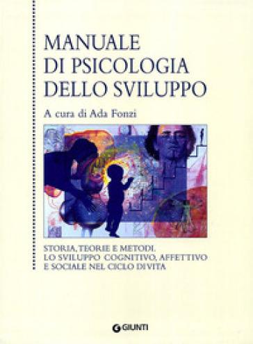 Manuale di psicologia dello sviluppo - A. Fonzi |
