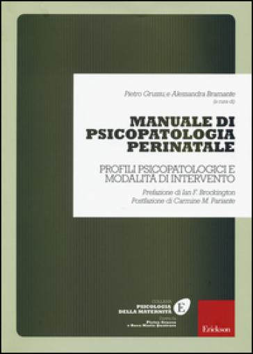 Manuale di psicopatologia perinatale. Profili psicopatologici e modalità di intervento - Pietro Grussu |